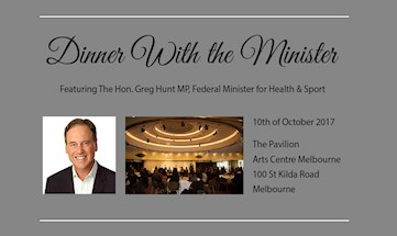 Dinner with the Federal Health Minister: Tuesday, 10 October 2017