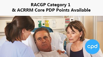 Dealing with Bad Health News Masterclass: RACGP Category 1 and ACRRM Core PDP points
